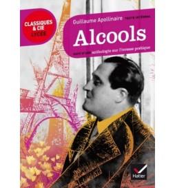 LIVRE ALCOOLS (1913) - SUIVI D'UNE ANTHOLOGIE SUR L'IVRESSE POÉTIQUE